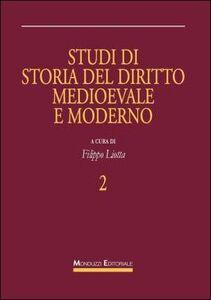 Libro Studi di storia del diritto medioevale e moderno. Vol. 2