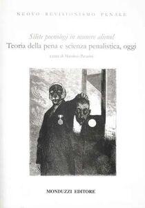 Libro Nuovo revisionismo penale. «Silète poenologi in munere alieno!» Teoria della pena e scienza penalistica