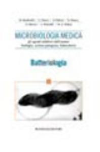 Libro Microbiologia medica. Gli agenti infettivi dell'uomo: biologia, azione patogena, laboratorio. Batteriologia