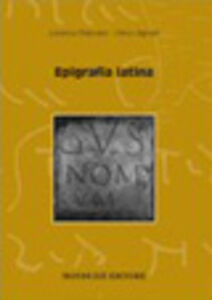 Foto Cover di Epigrafia latina, Libro di Lorenzo Braccesi,Ulrico Agnati, edito da Monduzzi