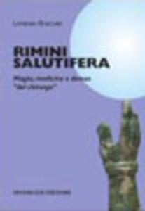 Libro Rimini salutifera. Magia, medicina e domus «del chirurgo» Lorenzo Braccesi