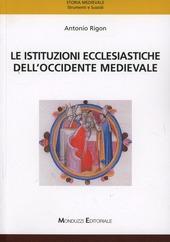 Le istituzioni ecclesiastiche dell'Occidente medievale