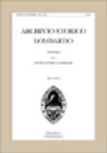 Archivio storico lombardo. Giornale della Società storica lombarda (2008). Vol. 134