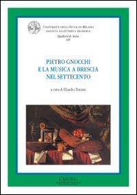 Pietro Gnocchi e la musica a Brescia nel Settecento