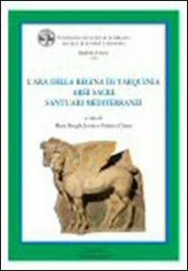 Foto Cover di L' ara della regina di Tarquinia. Aree sacre. Santuari mediterranei, Libro di  edito da Cisalpino