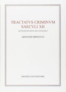 Libro Tractatus criminum saeculi XII. Ediz. critica Giovanni Minnucci