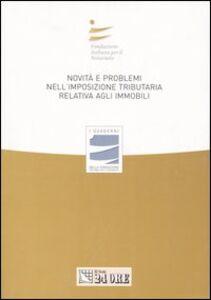 Foto Cover di Novità e problemi nell'imposizione tributaria relativa agli immobili. Atti del Convegno, Libro di  edito da Il Sole 24 Ore