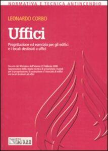 Libro Uffici. Progettazione ed esercizio per gli edifici e i locali destinati a uffici Leonardo Corbo