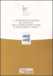 Foto Cover di Il nuovo diritto europeo dei contratti: dalla Convenzione di Roma al regolamento «Roma I». Atti del Convegno (Bari, 23-24 marzo 2007), Libro di  edito da Il Sole 24 Ore