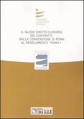 Il nuovo diritto europeo dei contratti: dalla Convenzione di Roma al regolamento «Roma I». Atti del Convegno (Bari, 23-24 marzo 2007)