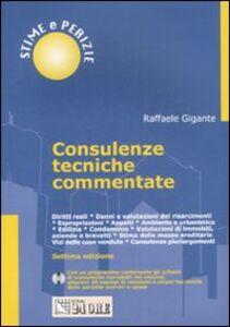 Foto Cover di Consulenze tecniche commentate. Con CD-ROM, Libro di Raffaele Gigante, edito da Il Sole 24 Ore