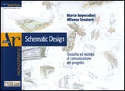 Libro Schematic design. Tecniche ed esempi di comunicazione del progetto Marco Imperadori , Alfonso Senatore