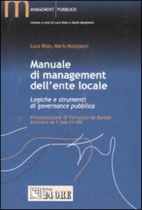 Foto Cover di Manuale di management dell'ente locale. Logiche e strumenti di governance pubblica, Libro di Luca Bisio,Mario Mazzoleni, edito da Il Sole 24 Ore