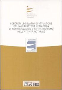 Libro I decreti legislativi di attuazione della terza direttiva in materia di antiriciclaggio e antiterrorismo nell'attività notarile. Atti del convegno