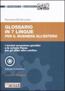 Foto Cover di Glossario in 7 lingue per il buisiness all'estero. Con CD-ROM, Libro di Francesco De Sanzuane, edito da Il Sole 24 Ore