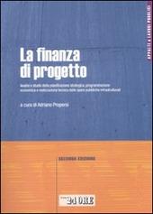 La finanza di progetto. Analisi e studio della pianificazione strategica, programmazione economica e realizzazione tecnica delle opere pubbliche infrastrutturali