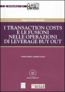 Foto Cover di I transaction costs e le fusioni nelle operazioni di leverage buy out. Con CD-ROM, Libro di Angelo R. Bonissoni, edito da Il Sole 24 Ore
