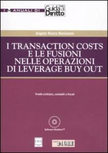 Libro I transaction costs e le fusioni nelle operazioni di leverage buy out. Con CD-ROM Angelo R. Bonissoni