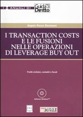 I transaction costs e le fusioni nelle operazioni di leverage buy out. Con CD-ROM