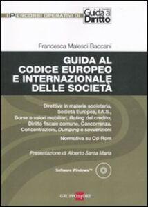 Libro Guida al codice europeo e internazionale delle società. Con CD-ROM Francesca Malesci Baccani