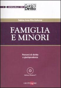 Foto Cover di Famiglia e minori. Percorsi di diritto e giurisprudenza. Con CD-ROM, Libro di Sabina A. Galluzzo, edito da Il Sole 24 Ore