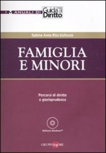 Libro Famiglia e minori. Percorsi di diritto e giurisprudenza. Con CD-ROM Sabina A. Galluzzo