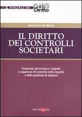 Il diritto dei controlli societari. Corporate governance: soggetti e organismi di controllo della legalità e della gestione di impresa
