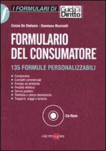 Foto Cover di Formulario del consumatore. 135 formule personalizzabili. Con CD-ROM, Libro di Cinzia De Stefanis,Damiano Marinelli, edito da Il Sole 24 Ore