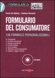 Libro Formulario del consumatore. 135 formule personalizzabili. Con CD-ROM Cinzia De Stefanis , Damiano Marinelli