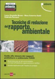 Libro Tecniche di redazione del rapporto ambientale Laura G. Bruna , Rosa C. Gatti , Gabriele Ferrucci