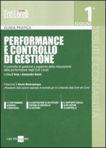 Libro Performance e controllo di gestione. Il controllo di gestione a supporto della misurazione della performance negli enti locali Ciro D'Aries , Alessandro Nonini
