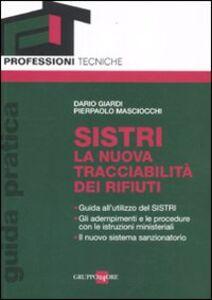 Libro SISTRI. La nuova tracciabilità dei rifiuti Dario Giardi , Pierpaolo Masciocchi