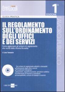 Libro Il regolamento sull'ordinamento degli uffici e dei servizi. Con CD-ROM Luca Tamassia