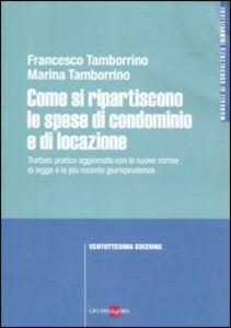 Libro Come si ripartiscono le spese di condominio e di locazione Francesco Tamborrino , Marina Tamborrino