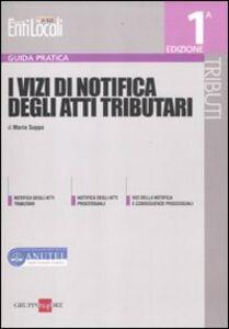 Foto Cover di I vizi di notifica degli atti tributari, Libro di Maria Suppa, edito da Il Sole 24 Ore