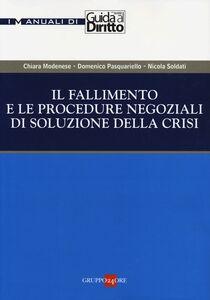 Foto Cover di Il fallimento e le procedure negoziali di soluzione della crisi, Libro di AA.VV edito da Il Sole 24 Ore