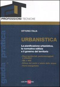 Urbanistica. La pianificazione urbanistica, la normativa edilizia e il governo del territorio