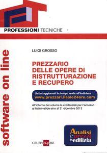 Libro Prezzario delle opere di ristrutturazione e recupero. Luigi Grosso