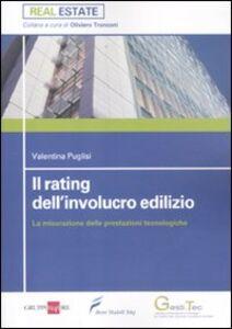 Foto Cover di Il rating dell'involucro edilizio. La misurazione delle prestazioni tecnologiche, Libro di Valentina Puglisi, edito da Il Sole 24 Ore