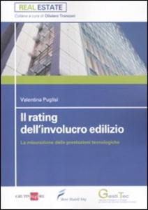 Libro Il rating dell'involucro edilizio. La misurazione delle prestazioni tecnologiche Valentina Puglisi