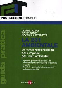 Libro La 231 ambientale. La nuova responsabilità delle imprese per i reati ambientali Cesare Parodi , Mario Gebbia , Maurizio Bortolotto