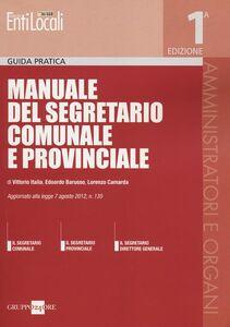Foto Cover di Manuale del segretario comunale e provinciale, Libro di AA.VV edito da Il Sole 24 Ore