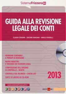 Libro Guida alla revisione legale dei conti. Con CD-ROM Claudio Ceradini , Giacomo Manzana , Marco Peverelli