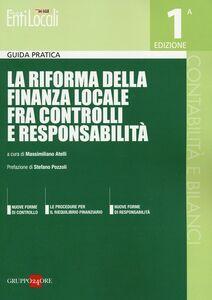 Foto Cover di La riforma della finanza locale fra controlli e responsabilità, Libro di  edito da Il Sole 24 Ore