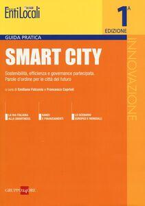 Libro Smart city. Sostenibilità, efficienza e governance partecipata. Parole d'ordine per le città del futuro