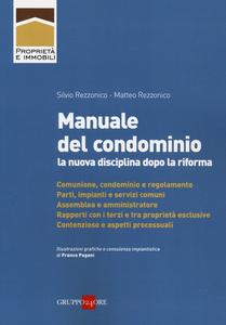 Libro Manuale del condominio. La nuova disciplina dopo la riforma Silvio Rezzonico , Matteo Rezzonico