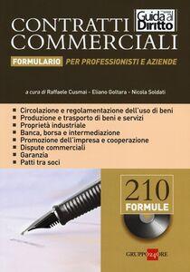 Foto Cover di Contratti commerciali. Formulario per professionisti e aziende. Con CD-ROM, Libro di  edito da Il Sole 24 Ore