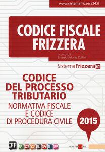 Libro Codice del processo tributario. Normativa fiscale e codice di procedura civile