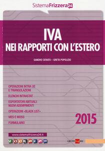 Foto Cover di IVA nei rapporti con l'estero 2015, Libro di Sandro Cerato,Greta Popolizio, edito da Il Sole 24 Ore