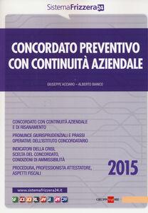 Foto Cover di Concordato preventivo con continuità aziendale, Libro di Giuseppe Acciaro,Alberto Bianco, edito da Il Sole 24 Ore